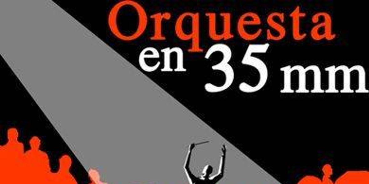 """Concierto: """"Orquesta en 35 mm."""""""