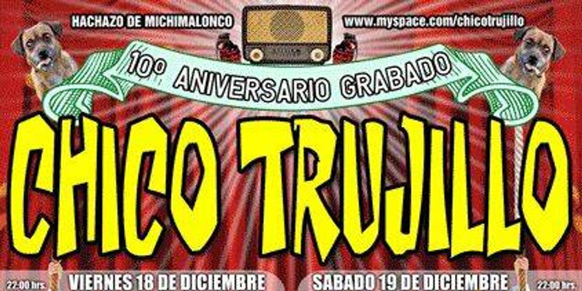 Décimo Aniversario Grabado: Chico Trujillo